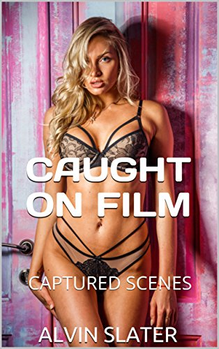 CAUGHT ON FILM: CAPTURED SCENES
