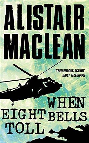 When Eight Bells Toll - When Eight Bells Toll by Alistair MacLean (2005-06-06)