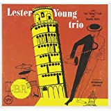 "Lester Young Trio (w/Nat ""King"" Cole, Buddy Rich)"