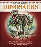 The Field Guide to Dinosaurs, Nancy Honovich, 1626860041