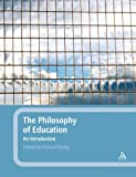 The Philosophy of Education : An Introduction, , 1441126856