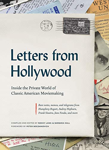 Rarenotes, memos, and telegrams from Humphrey Bogart, Audrey Hepburn, Frank Sinatra, Jane Fonda, and more Letters from Hollywood reproduces in full color scores of entertaining and insightful pieces of correspondence from some of the most notabl...