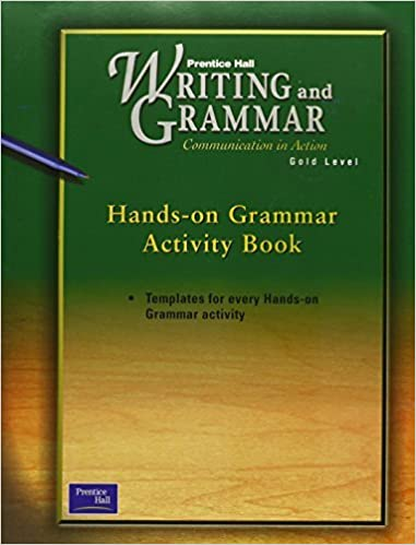 Prentice Hall, Writing and Grammar Communication in Action, Gold Level, Hands-on Grammar Activity Book, First Edition by PRENTICE HALL (2000-04-01)