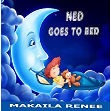 Ned Goes to Bed (The Ned Series Book 1)