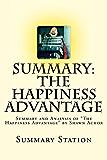 Summary: The Happiness Advantage: Summary and Analysis of The Happiness Advantage