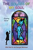 The Colors of My Soul, Viki Hart and Archangel Michael, 1452540489