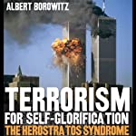 Terrorism for Self-Glorification: The Herostratos Syndrome | Albert Borowitz