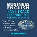 Business English: Fast Track Learning for German Speakers Hörbuch von Sarah Retter Gesprochen von: Kirsten Lambert