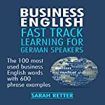 Business English: Fast Track Learning for German Speakers | Sarah Retter