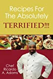 Recipes for the Absolutely Terrified