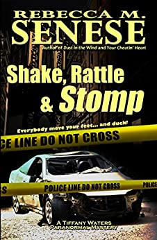 Shake, Rattle & Stomp: A Tiffany Waters Paranormal Mystery by [Senese, Rebecca M.]
