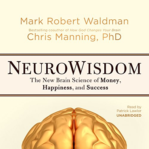 NeuroWisdom: The New Brain Science of Money, Happiness, and Success by Blackstone Audio, Inc.