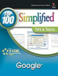Google: Top 100 Simplified Tips & Tricks
