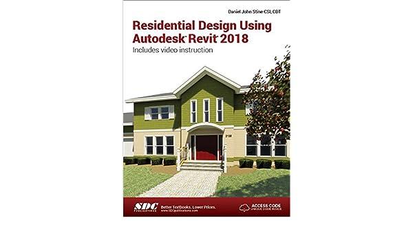 Residential Design Using Autodesk Revit 2018: Daniel John