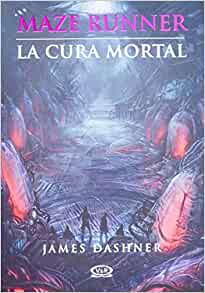 3 La Cura Mortal Maze Runner Maze Runner Trilogy Spanish Edition Dashner James 9789876124232 Books