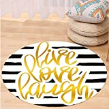 VROSELV Custom carpetLive Laugh Love Decor Romantic Poster Design with Hand Drawn Stripes and Calligraphy for Bedroom Living Room Dorm Black White Gold Round 72 inches