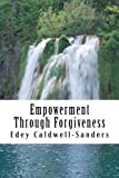 Empowerment Through Forgiveness, MKRP, Edey, Edey Caldwell-Sanders MNLP, MCHT, MKRP, 1495269639