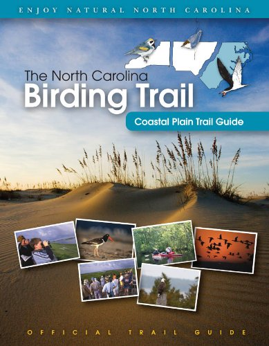 The North Carolina Birding Trail: Coastal Plain Trail Guide