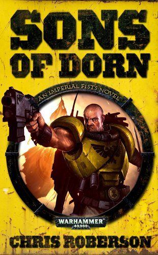 Sons of Dorn (Warhammer 40,000 Novels: Imperial Fists)