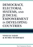 Democracy, Electoral Systems, and Judicial Empowerment in Developing Countries (New Comparative Politics)