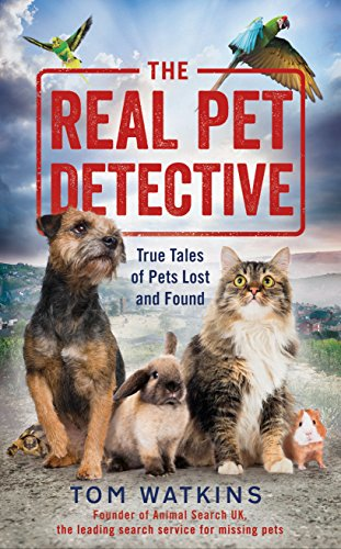 The Tangible Pet Detective: True Tales of Pets Lost and Found