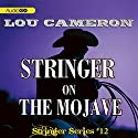 Stringer on the Mojave: Stringer, Book 12 Audiobook by Lou Cameron Narrated by Barry Press