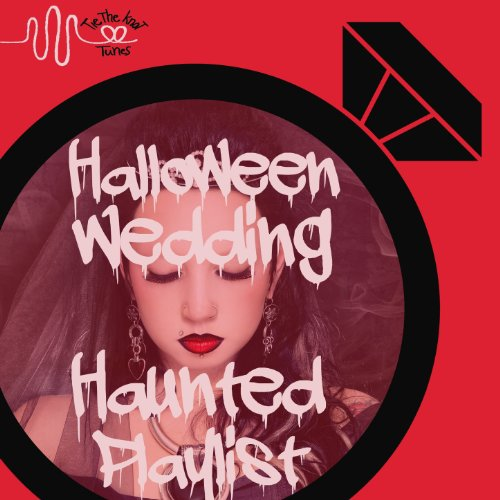 Halloween Wedding Haunted Playlist Of Spooky Music By Tie The Knot Tunes