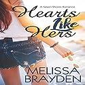 Hearts Like Hers Hörbuch von Melissa Brayden Gesprochen von: Melissa Sternenberg