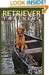 Retriever Training: A Back-To-Basics...