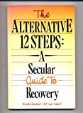 The Alternative Twelve Steps, Martha Cleveland and Arlys G. Cleveland, 1558741674