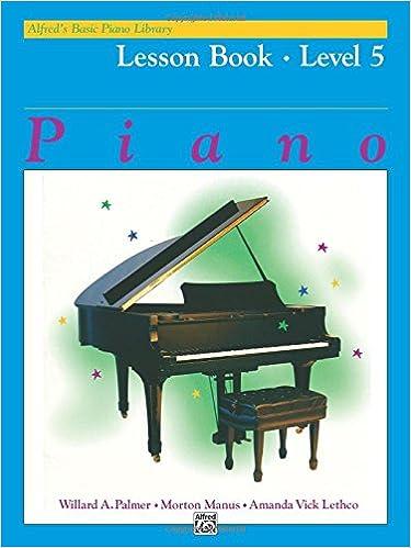 Alfreds Basic Piano Library Lesson Book Level 5 Willard A Palmer Morton Manus Amanda Vick Lethco 0038081009896 Amazon Books