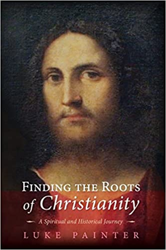 Book Finding the Roots of Christianity: A Spiritual and Historical Journey