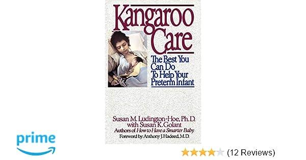 6d3941d3ebd Kangaroo Care  The Best You Can Do to Help Your Preterm Infant  Susan  Ludington-Hoe  9780553372458  Amazon.com  Books
