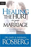 Healing the Hurt in Your Marriage: with Study Guide