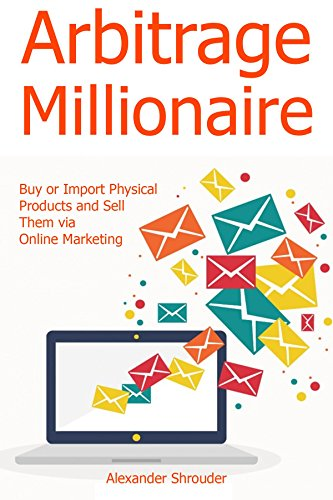 arbitrage-millionaire-buy-or-import-physical-products-and-sell-them-via-online-marketing