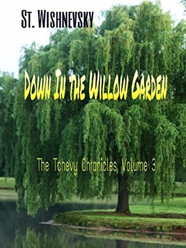 The Willow Garden (The Tchevy Chronicles Book 3)