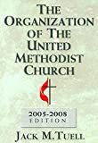 img - for The Organization of The United Methodist Church: 2005-2008 Edition book / textbook / text book