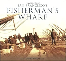 San Francisco's Fisherman's Wharf (CA) (Images of America) by Alessandro Baccari Jr. (2006-07-03)