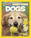National Geographic Kids Everything Dogs, Becky Baines, 1426310242