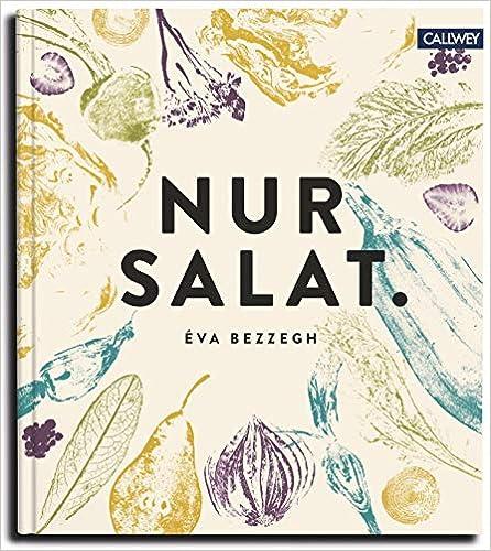 Nur Salat: Rezepte für 12 Monate