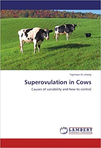 Superovulation in Cows: Causes of variability and how to control