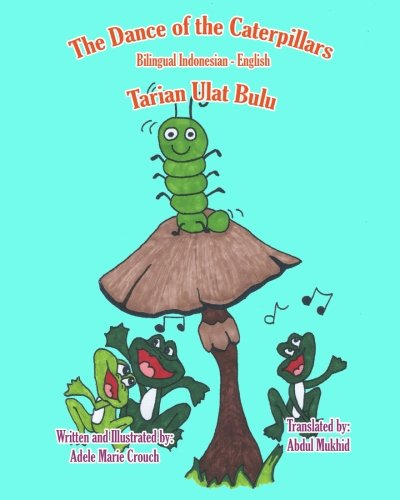 The Dance of the Caterpillars Bilingual Indonesian English (Indonesian and English Edition)