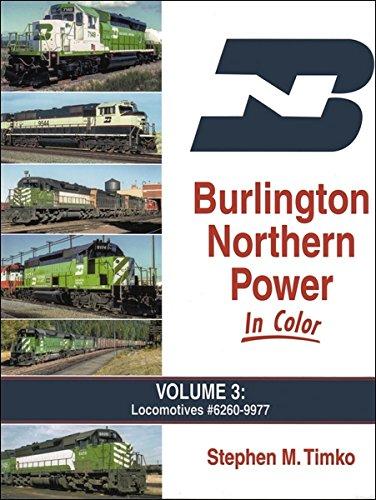 Locomotive Northern Burlington - Burlington Northern Power In Color Vol 3: Locomotives #6260-9977