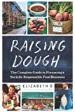 Raising Dough: The Complete Guide to Financing a Socially Responsible Food Business