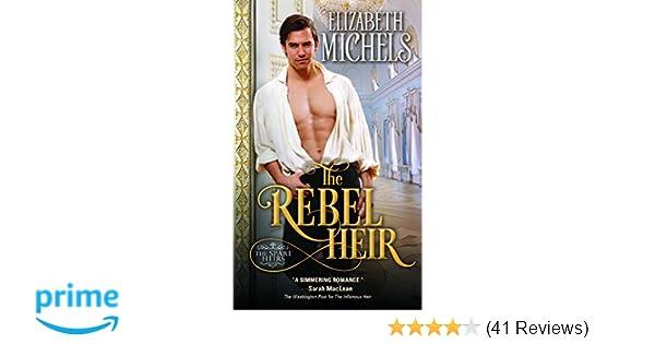 The Rebel Heir Spare Heirs Elizabeth Michels 9781492621362