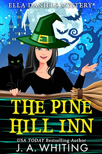The Pine Hill Inn (Ella Daniels Mystery Book 1) by [Whiting, J A]