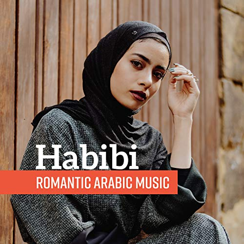 Habibi: Romantic Arabic Music - Sensual Belly Dance, Hot Oriental Lounge ()