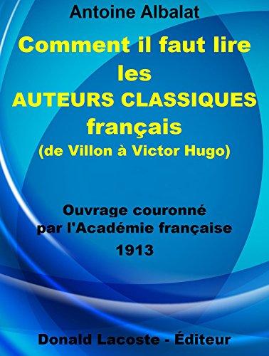 Comment Il Faut Lire Les Auteurs Classiques Francais De