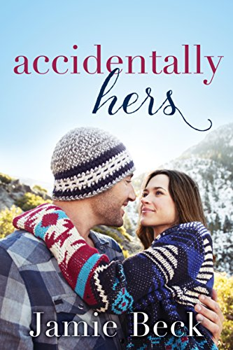 Accidentally Hers (Sterling Canyon Book 1) by [Beck, Jamie]