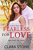 Fearless For Love: A Standalone Interconnected Alpha Bad Boy Romance (Lovelly Series Book 3)
